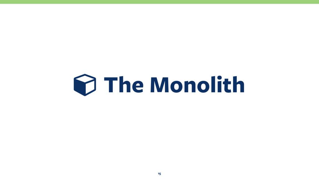 Ɨ The Monolith 15