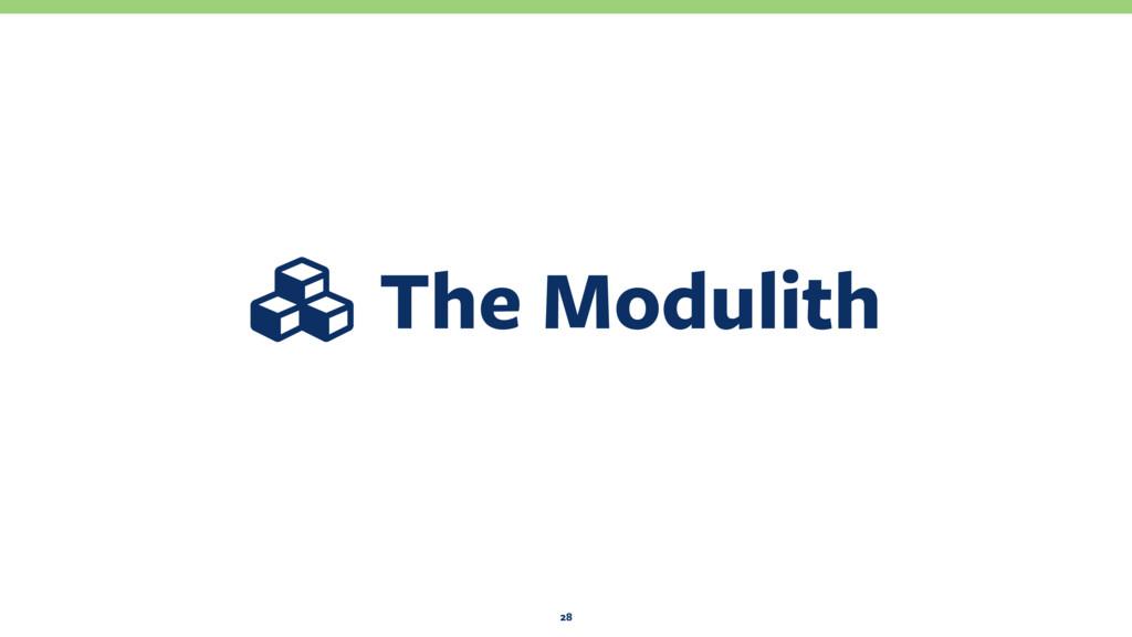 Ƙ The Modulith 28