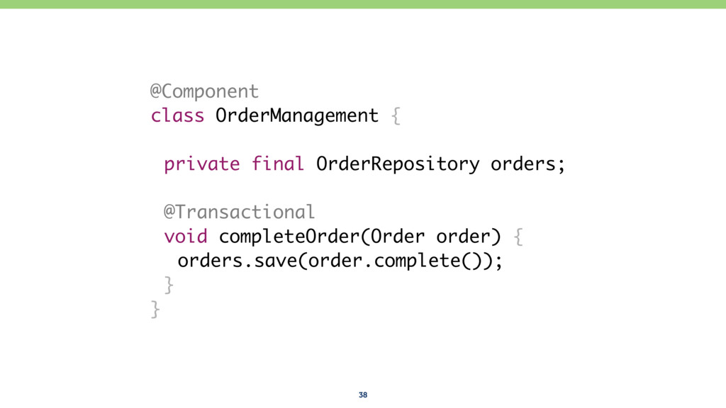 38 @Component class OrderManagement { private f...