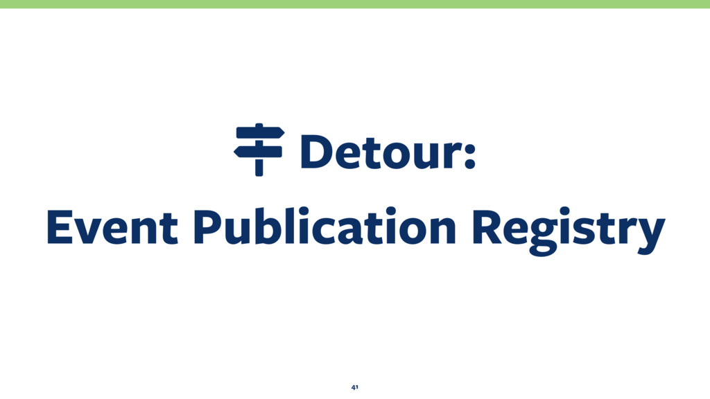 ɐ Detour: Event Publication Registry 41