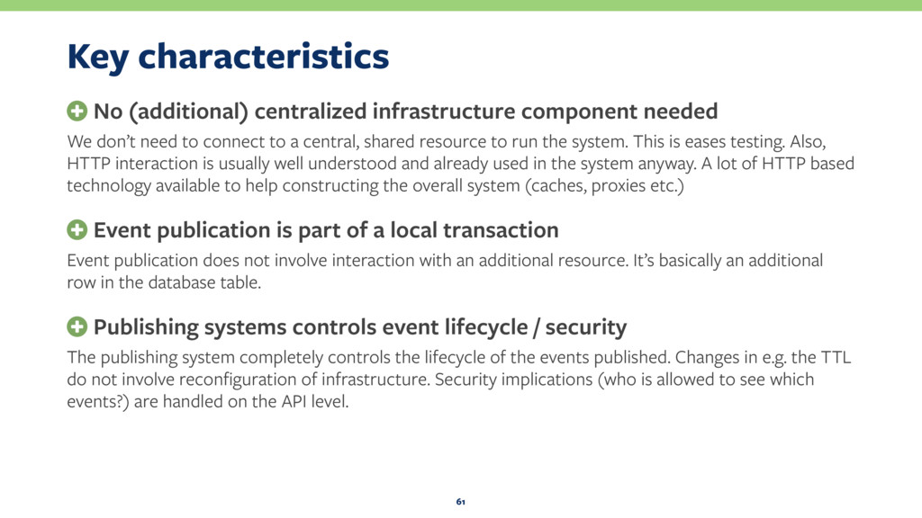 Key characteristics + No (additional) centraliz...