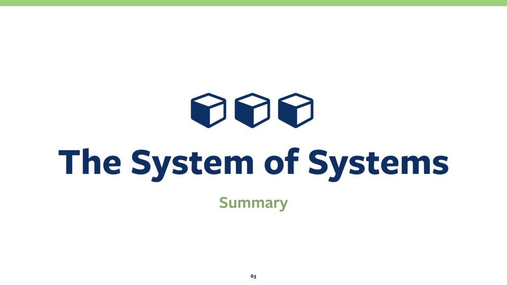 The System of Systems 63 Ɨ ƗƗ Summary