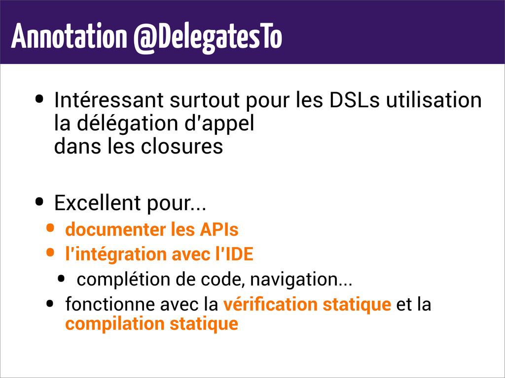 Annotation @DelegatesTo • Intéressant surtout p...