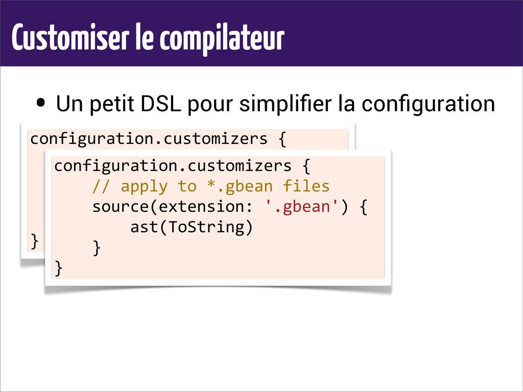 Customiser le compilateur • Un petit DSL pour s...