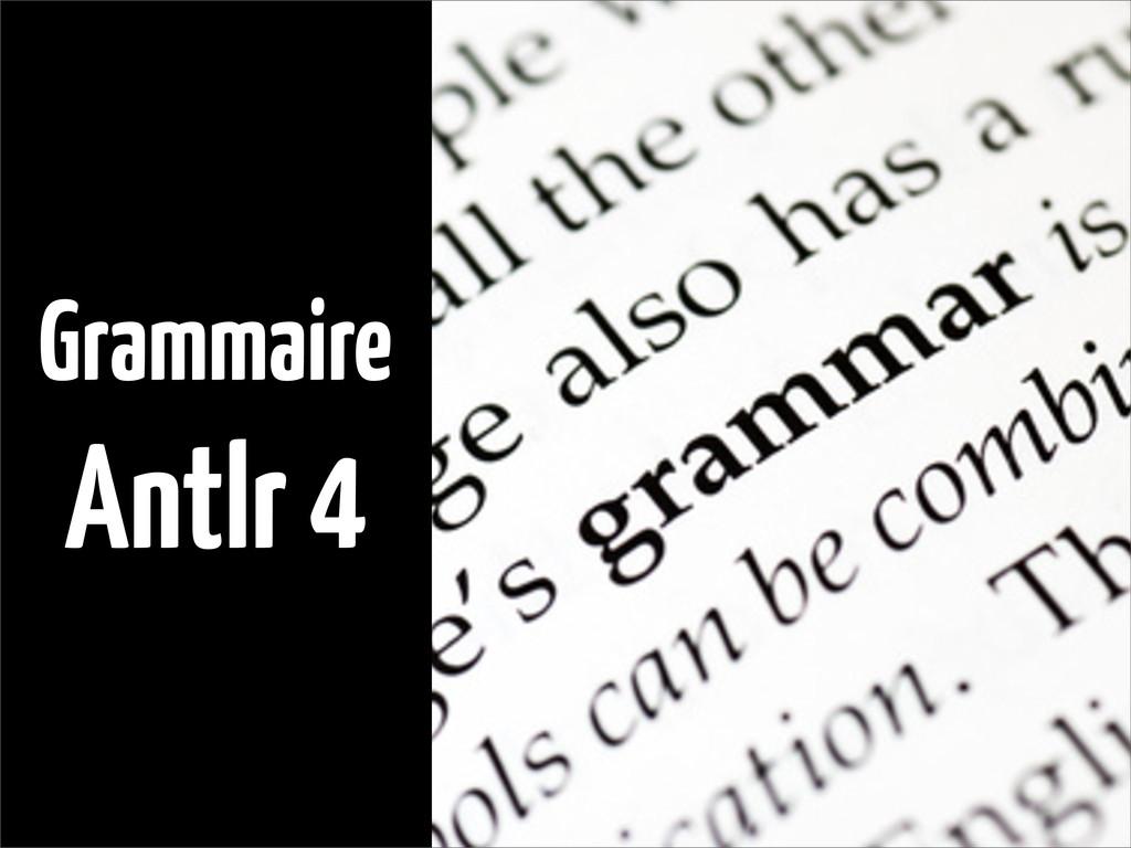Grammaire Antlr 4