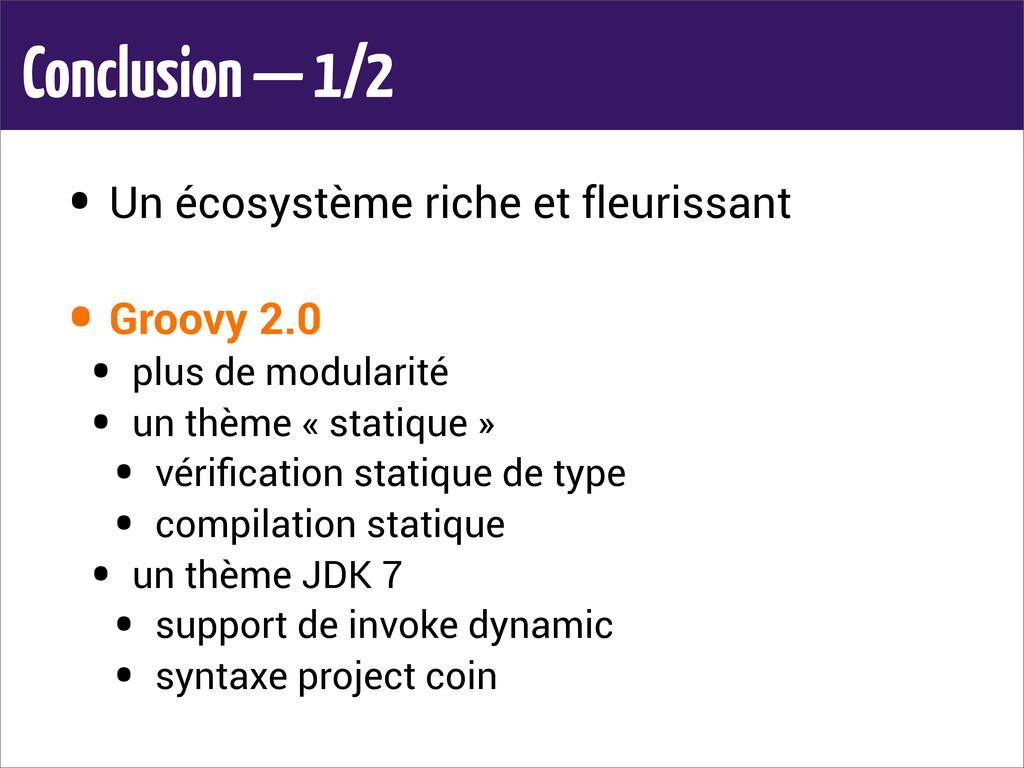 Conclusion — 1/2 • Un écosystème riche et fleur...