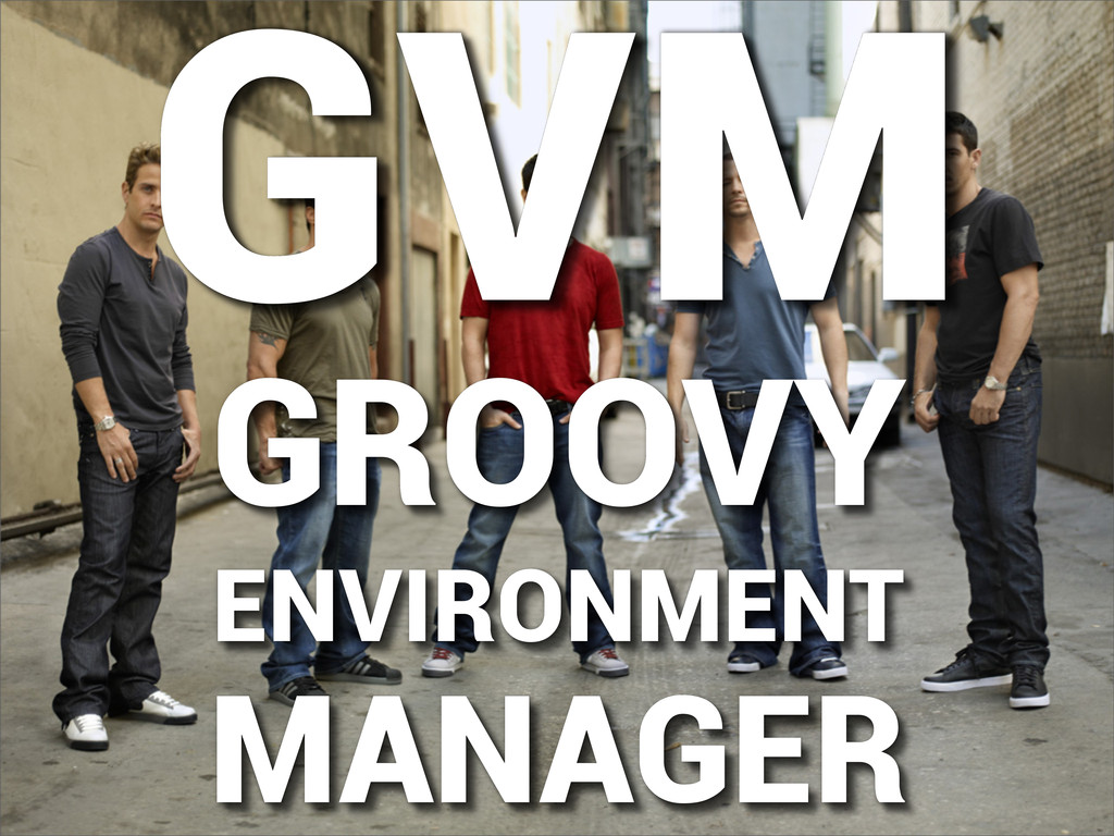 GVM GROOVY ENVIRONMENT MANAGER