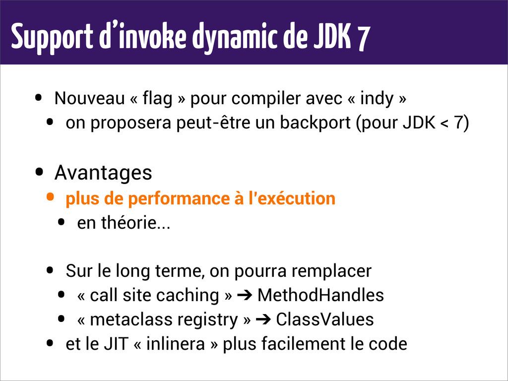 Support d'invoke dynamic de JDK 7 • Nouveau « f...