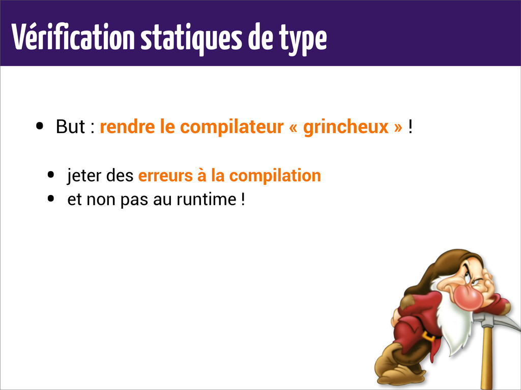 Vérification statiques de type • But : rendre l...