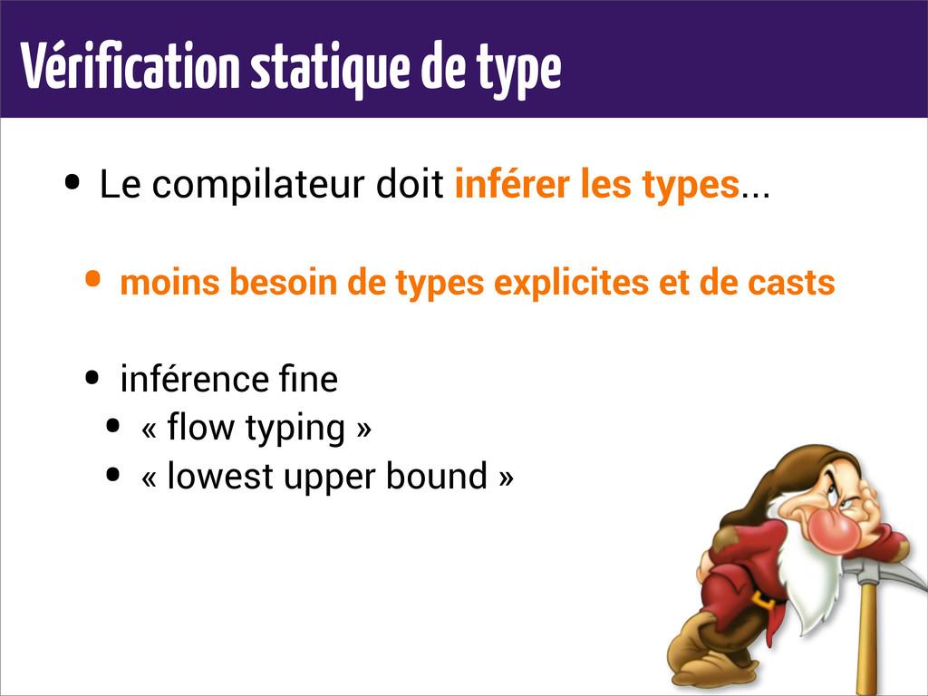 Vérification statique de type • Le compilateur ...