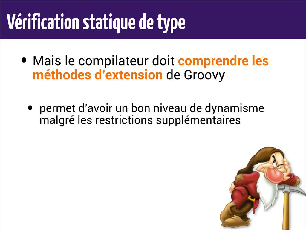 Vérification statique de type • Mais le compila...