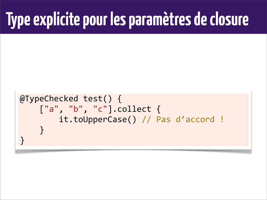 Type explicite pour les paramètres de closure @...