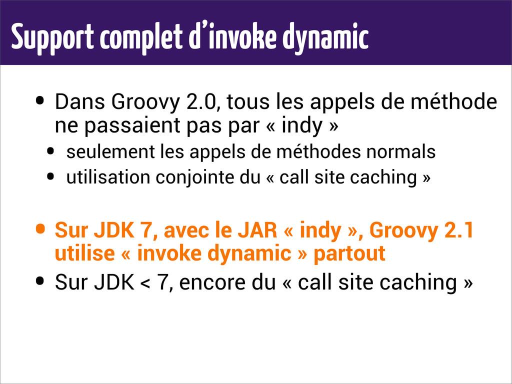 Support complet d'invoke dynamic • Dans Groovy ...
