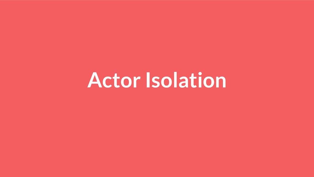 Actor Isolation