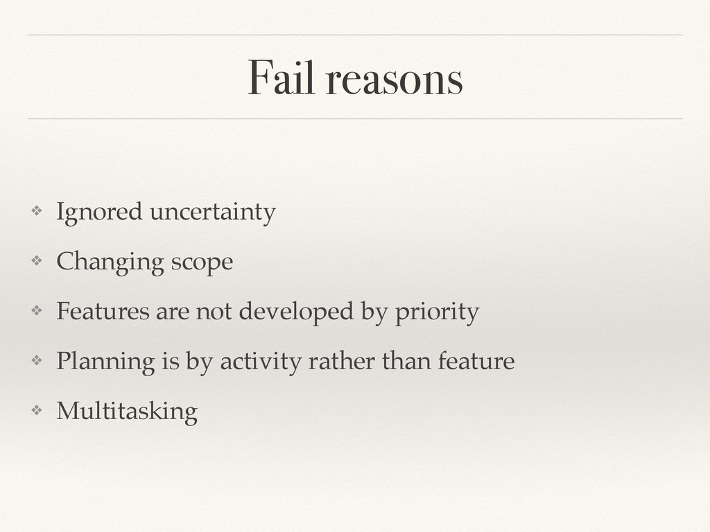 Fail reasons ❖ Ignored uncertainty! ❖ Changing ...