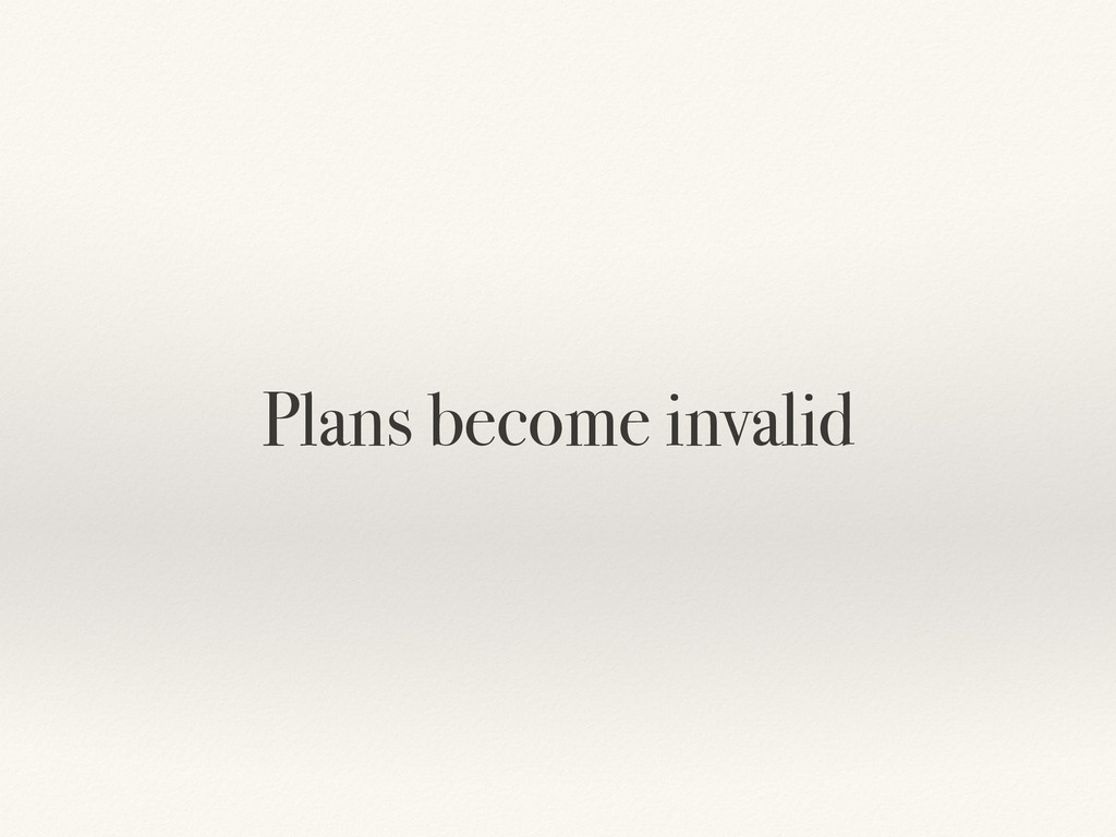 Plans become invalid