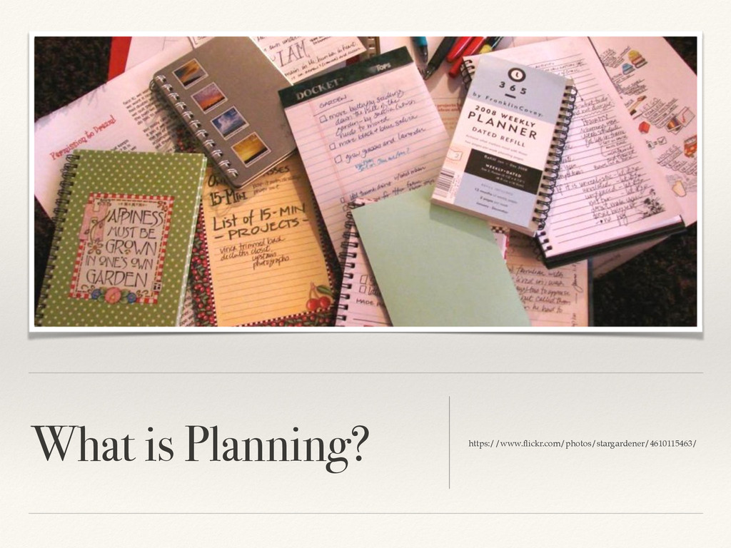 What is Planning? https://www.flickr.com/photos/...