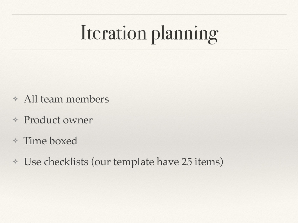 Iteration planning ❖ All team members! ❖ Produc...