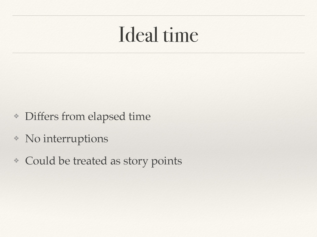 Ideal time ❖ Differs from elapsed time! ❖ No in...