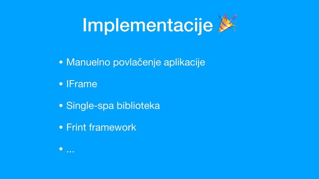 Implementacije  • Manuelno povlačenje aplikacije...
