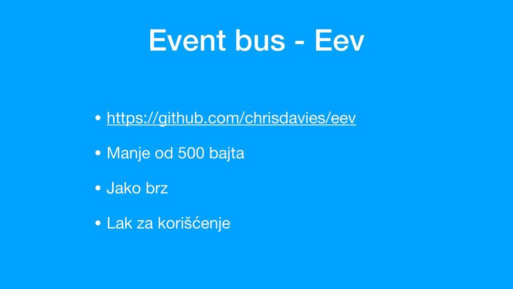 Event bus - Eev • https://github.com/chrisdavie...