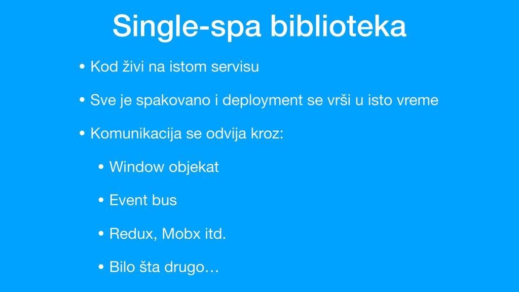 Single-spa biblioteka • Kod živi na istom servi...