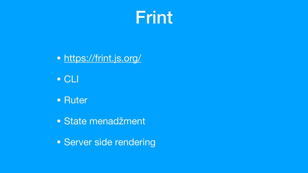 Frint • https://frint.js.org/  • CLI  • Ruter  ...