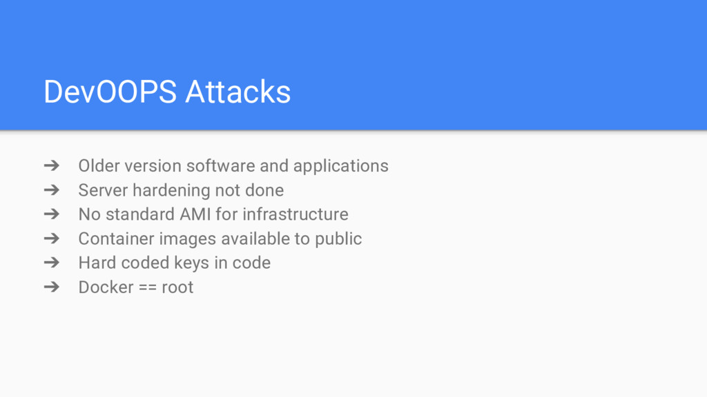 DevOOPS Attacks ➔ Older version software and ap...