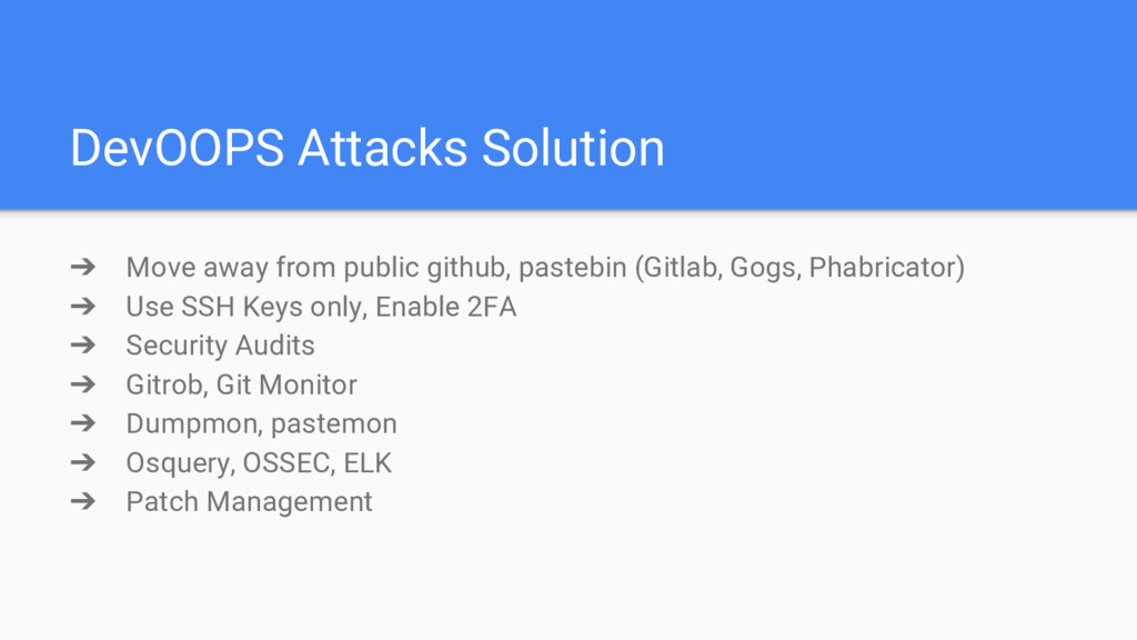 DevOOPS Attacks Solution ➔ Move away from publi...