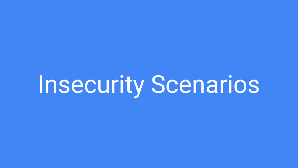Insecurity Scenarios