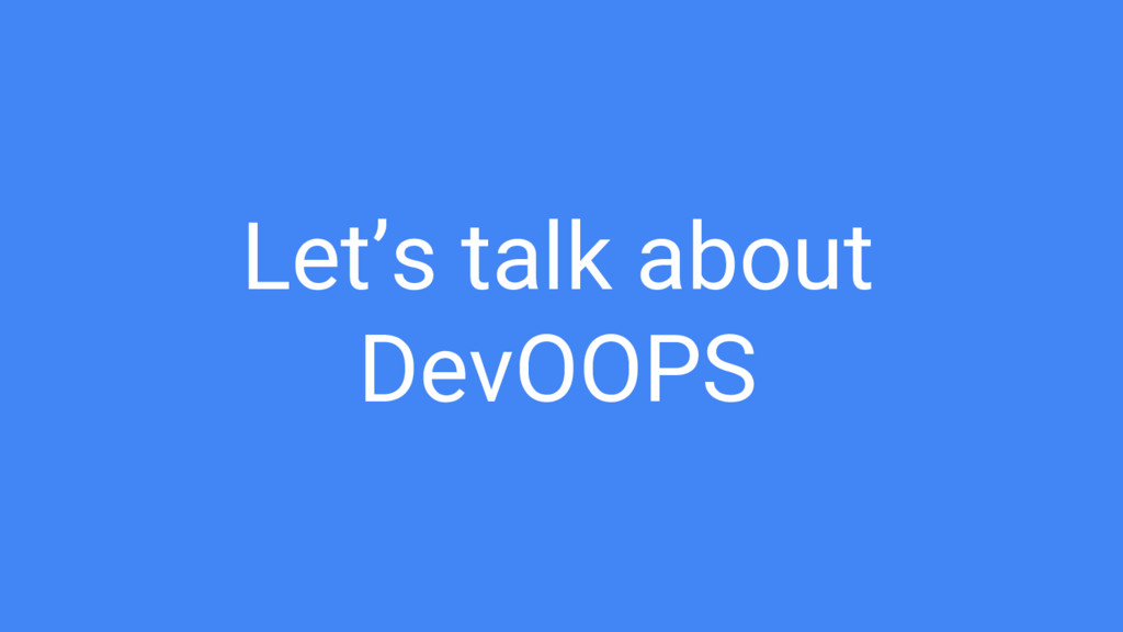 Let's talk about DevOOPS