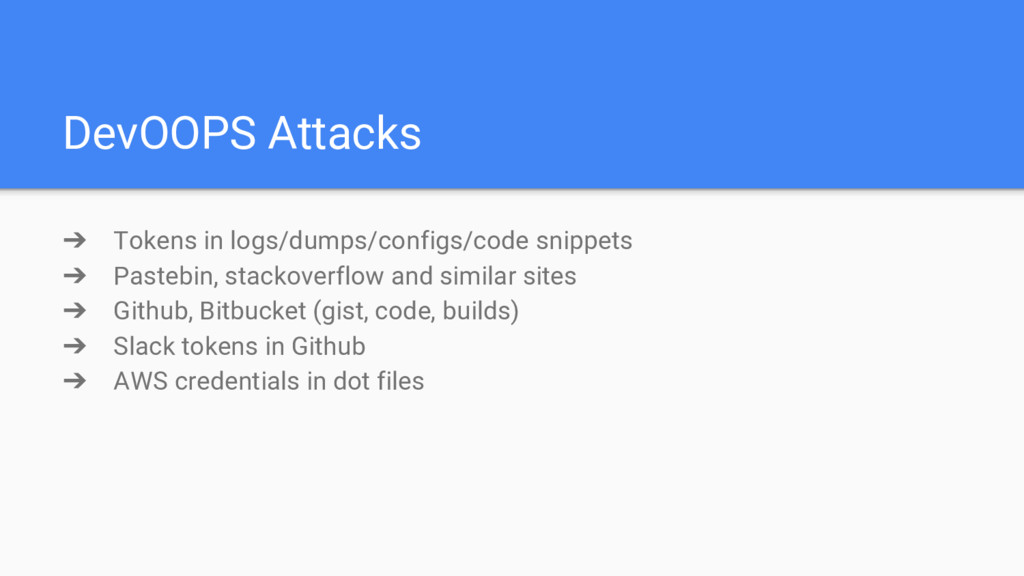 DevOOPS Attacks ➔ Tokens in logs/dumps/configs/...