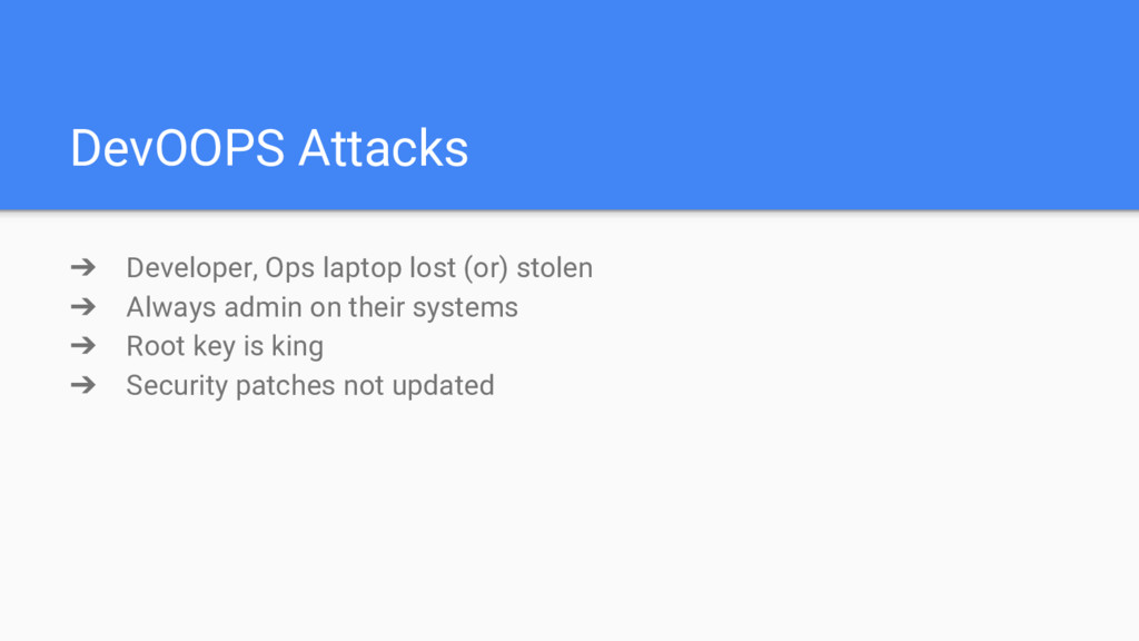 DevOOPS Attacks ➔ Developer, Ops laptop lost (o...