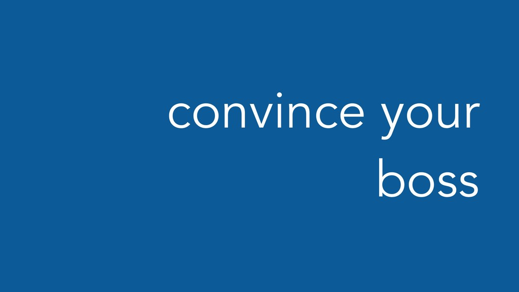 convince your boss