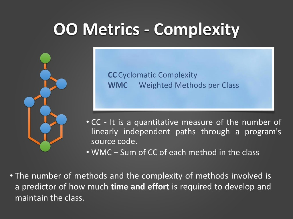 OO Metrics - Complexity • CC - It is a quantita...