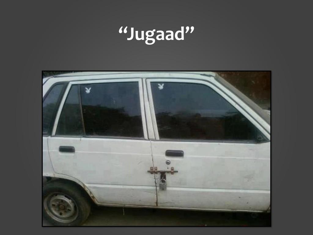"""""""Jugaad"""""""