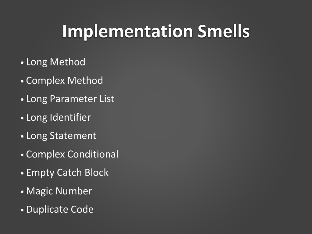 Implementation Smells • Long Method • Complex M...