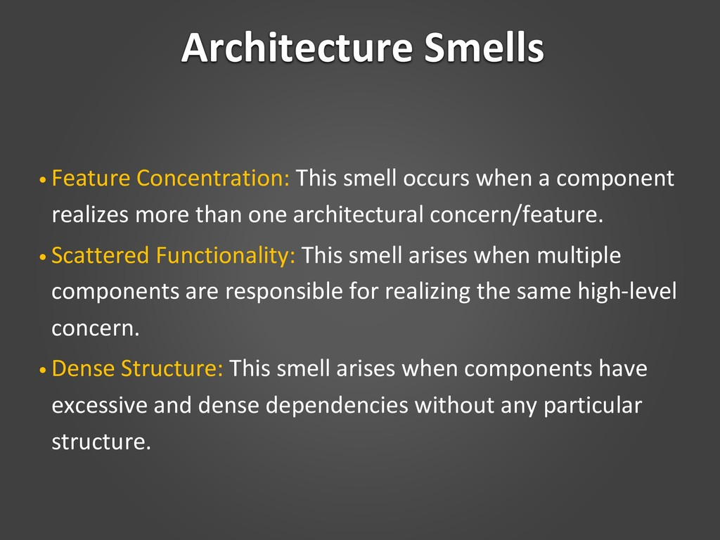 Architecture Smells • Feature Concentration: Th...