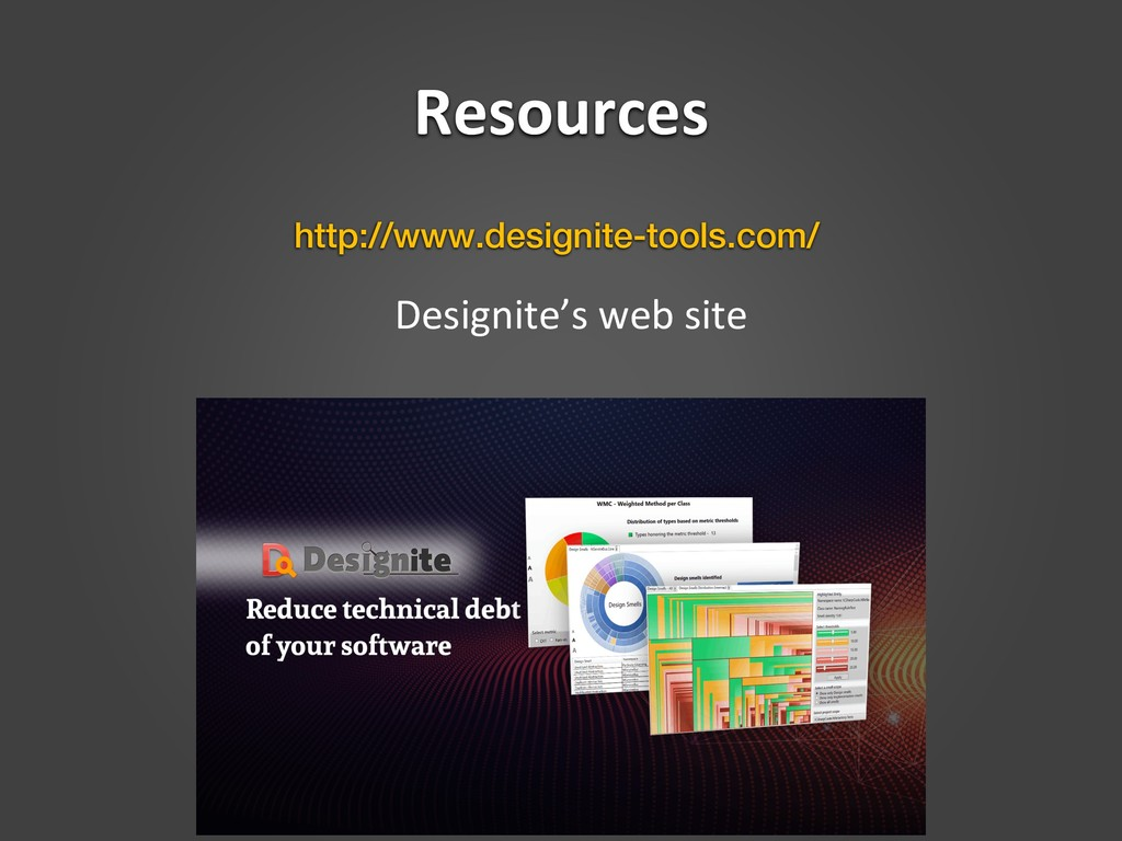 Resources http://www.designite-tools.com/ Desig...