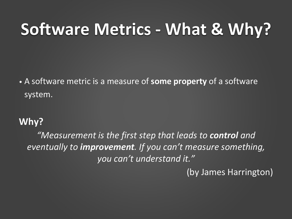 Software Metrics - What & Why? • A software met...
