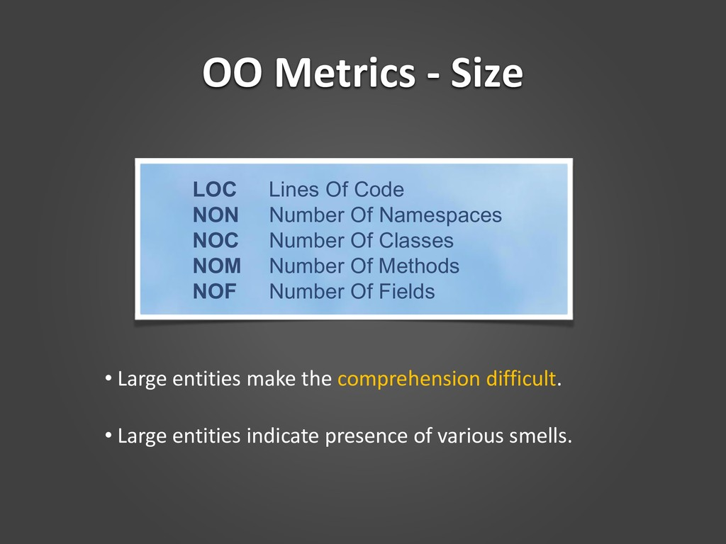 OO Metrics - Size • Large entities make the com...
