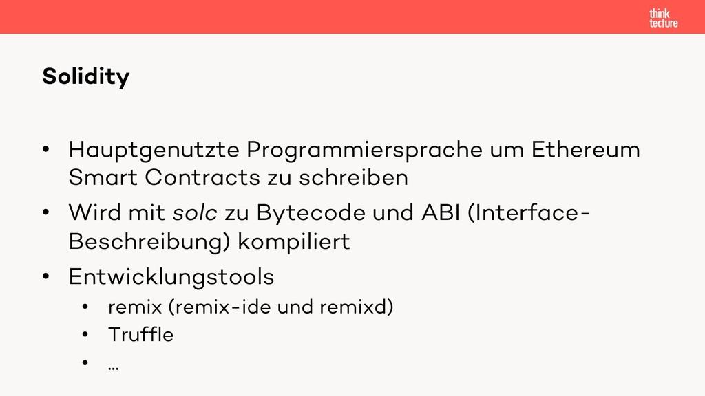 • Hauptgenutzte Programmiersprache um Ethereum ...