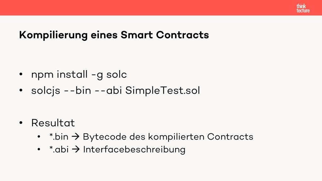 • npm install -g solc • solcjs --bin --abi Simp...