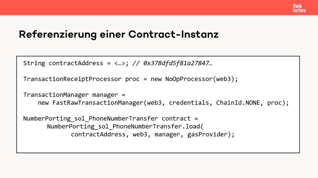 Referenzierung einer Contract-Instanz String co...