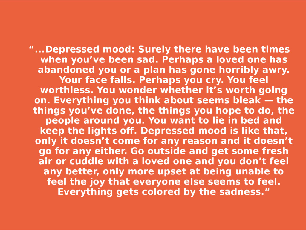 """...Depressed mood: Surely there have been time..."