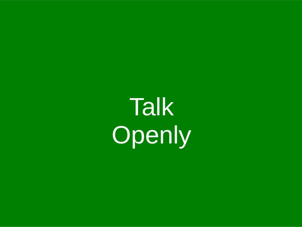 Talk Openly