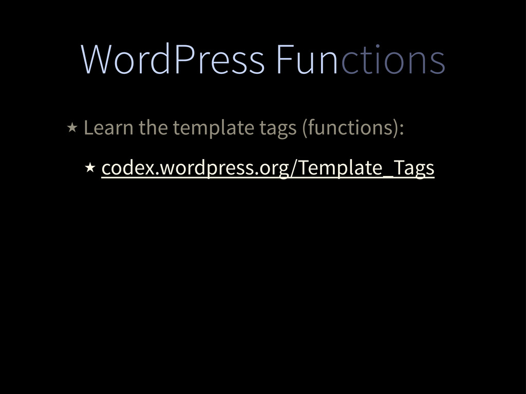 WordPress Functions ★ Learn the template tags (...