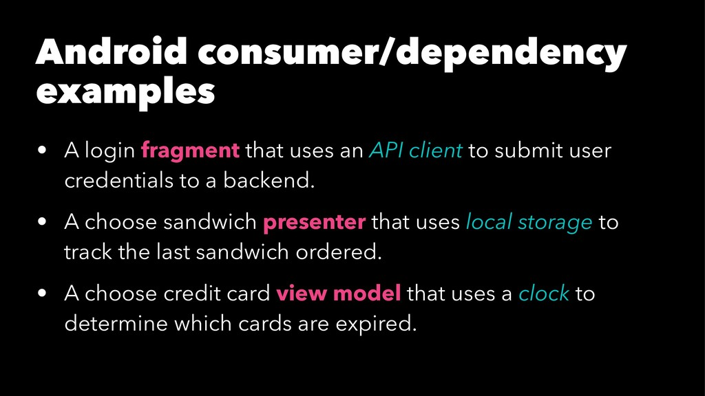 Android consumer/dependency examples • A login ...