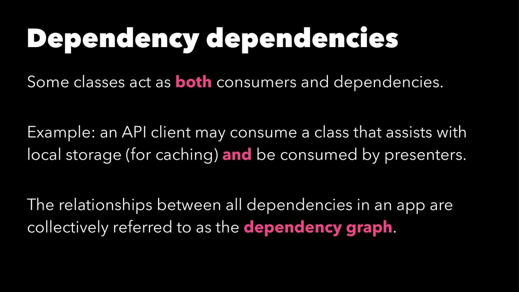 Dependency dependencies Some classes act as bot...