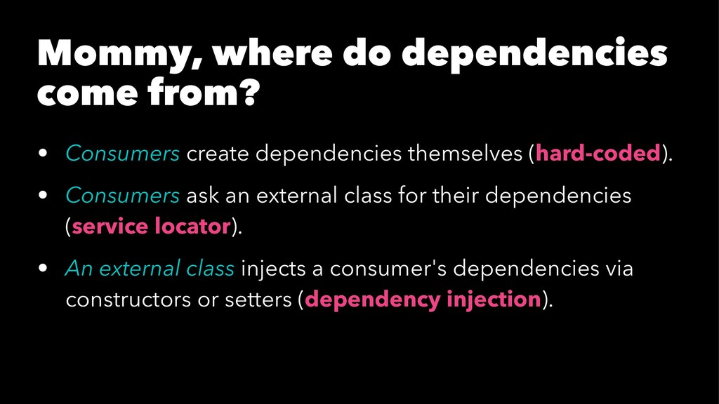 Mommy, where do dependencies come from? • Consu...